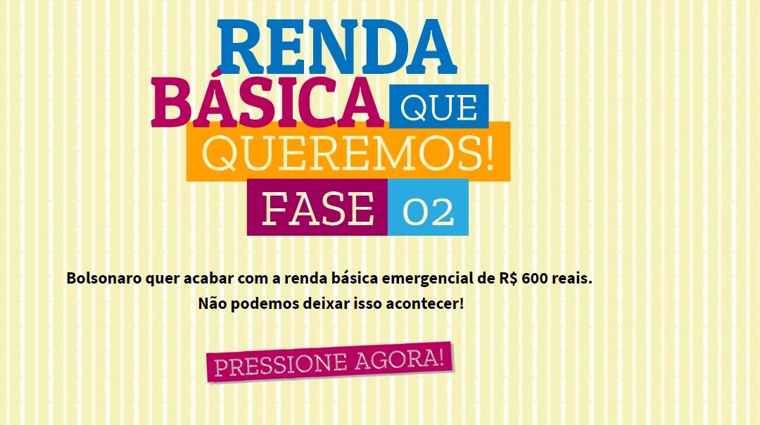 Bolsonaro quer acabar com a renda básica emergencial de R$ 600 reais.  Não podemos deixar isso acontecer!