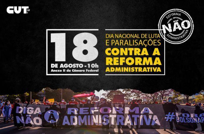 18 de agosto | Servidores públicos do DF realizam greve de 24h e ato contra PEC 32
